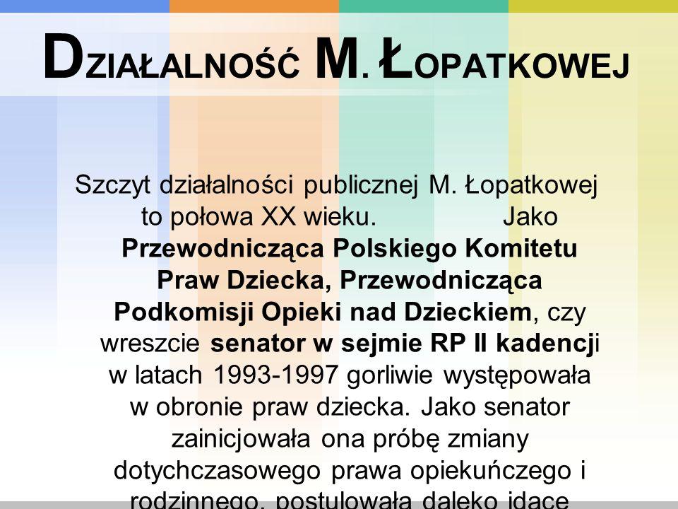 DZIAŁALNOŚĆ M. ŁOPATKOWEJ