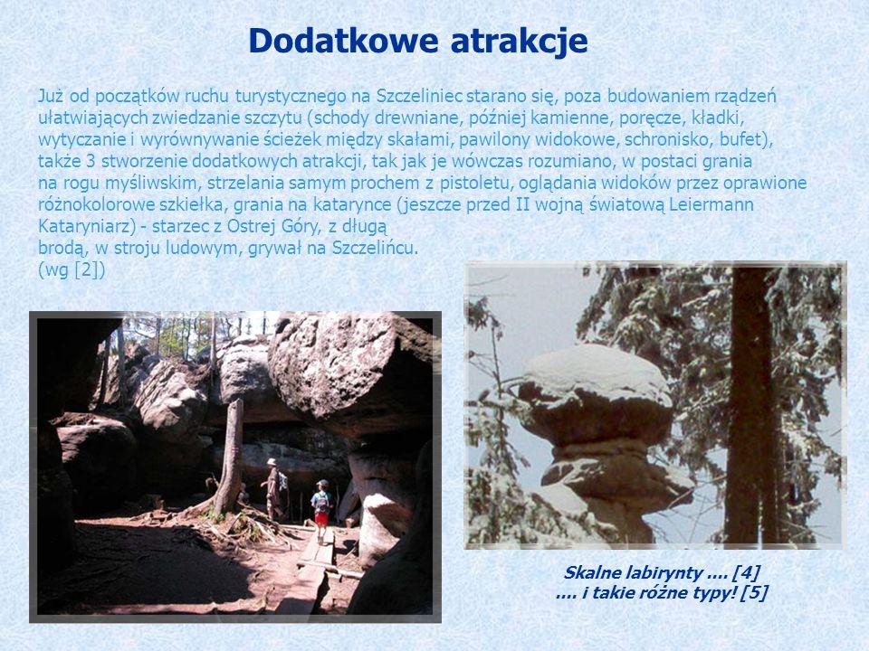 Dodatkowe atrakcje Już od początków ruchu turystycznego na Szczeliniec starano się, poza budowaniem rządzeń.