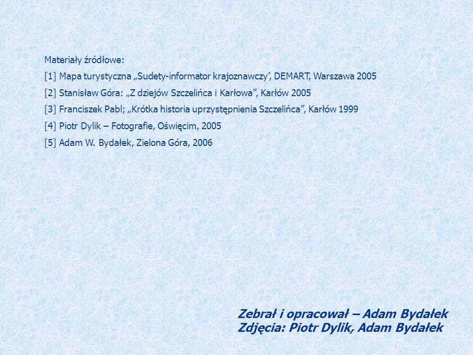 Zebrał i opracował – Adam Bydałek Zdjęcia: Piotr Dylik, Adam Bydałek