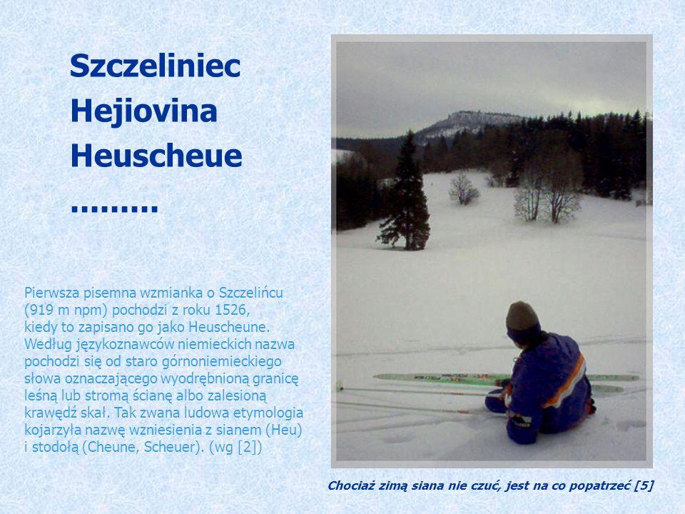 Szczeliniec Hejiovina Heuscheue .........