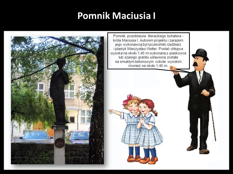 Pomnik Maciusia I Pomnik przedstawia literackiego bohatera - króla Maciusia I. Autorem projektu i zarazem jego wykonawcą był szczeciński rzeźbiarz.