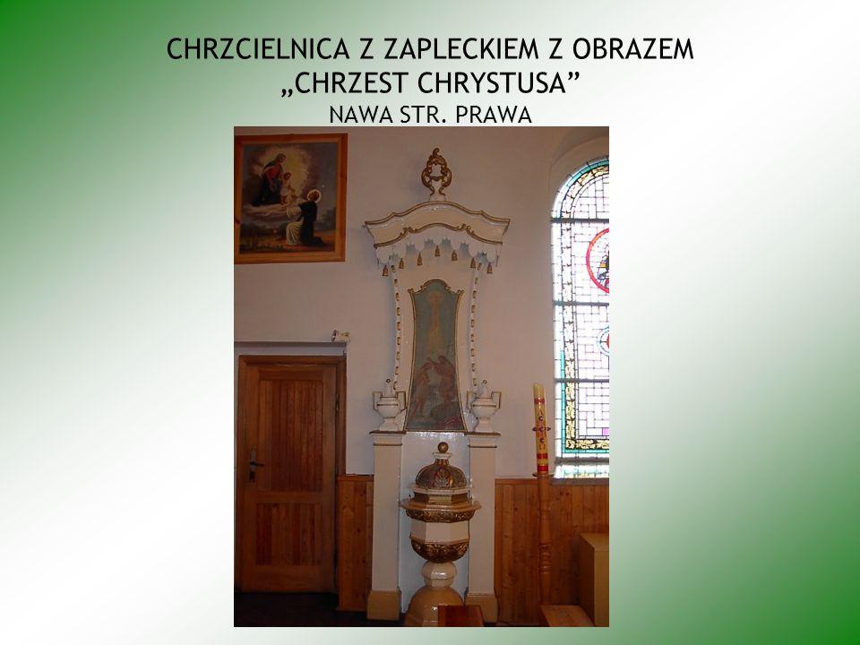 """CHRZCIELNICA Z ZAPLECKIEM Z OBRAZEM """"CHRZEST CHRYSTUSA NAWA STR. PRAWA"""