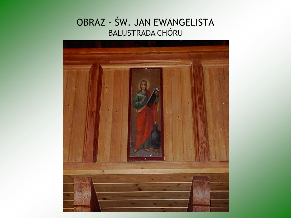 OBRAZ - ŚW. JAN EWANGELISTA BALUSTRADA CHÓRU