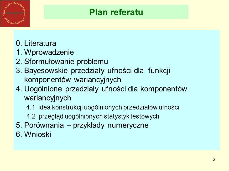 Plan referatu 0. Literatura 1. Wprowadzenie 2. Sformułowanie problemu