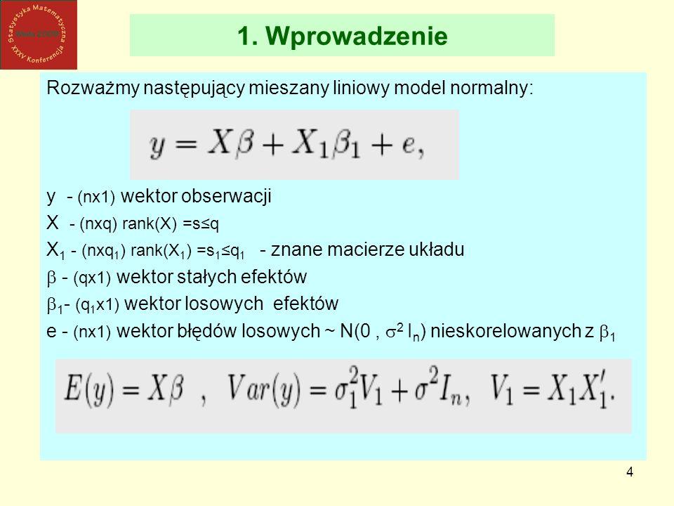 1. Wprowadzenie Rozważmy następujący mieszany liniowy model normalny:
