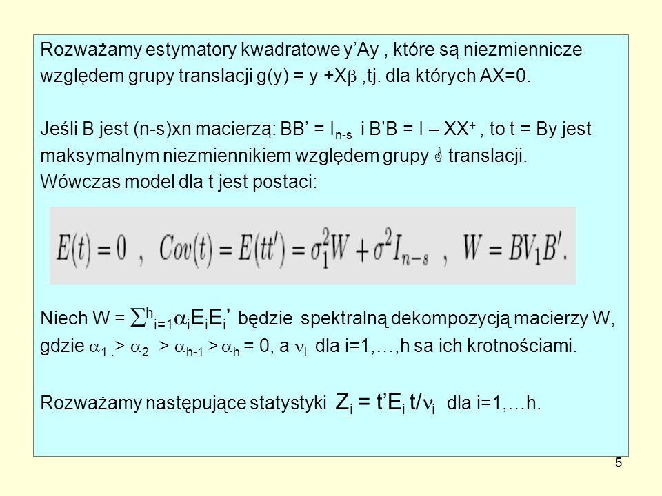 Rozważamy estymatory kwadratowe y'Ay , które są niezmiennicze