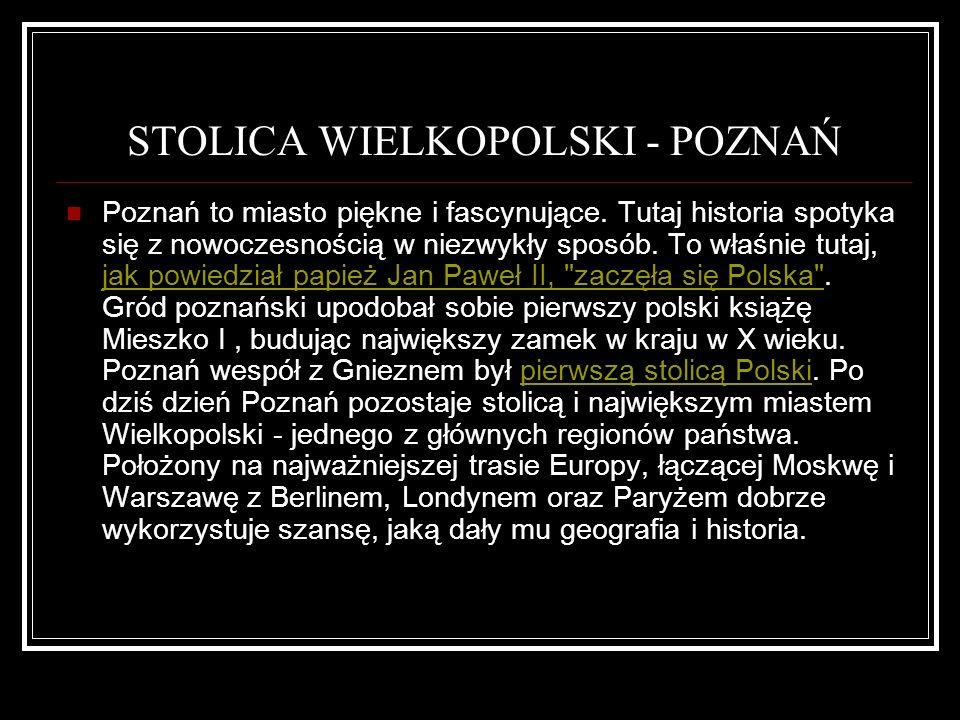 STOLICA WIELKOPOLSKI - POZNAŃ