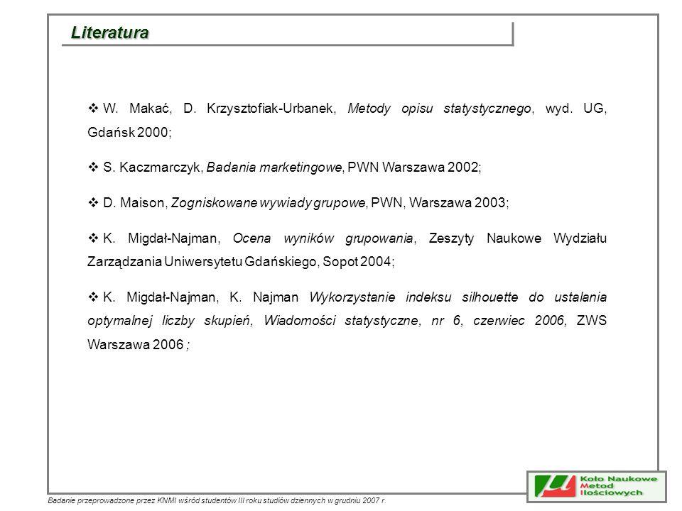 Literatura W. Makać, D. Krzysztofiak-Urbanek, Metody opisu statystycznego, wyd. UG, Gdańsk 2000;