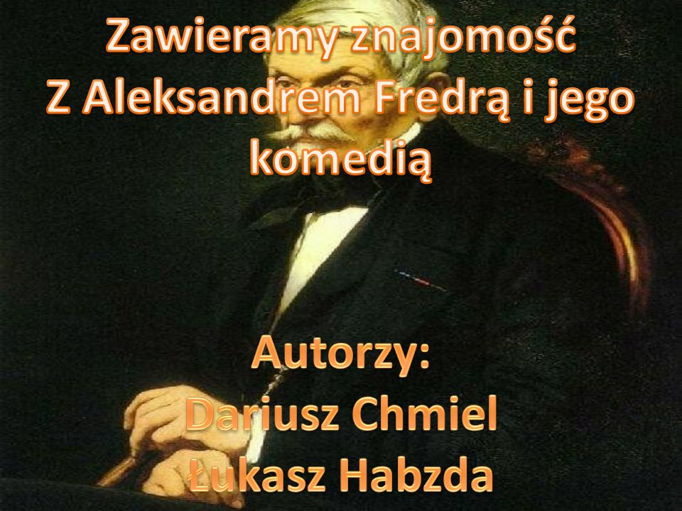 Z Aleksandrem Fredrą i jego komedią