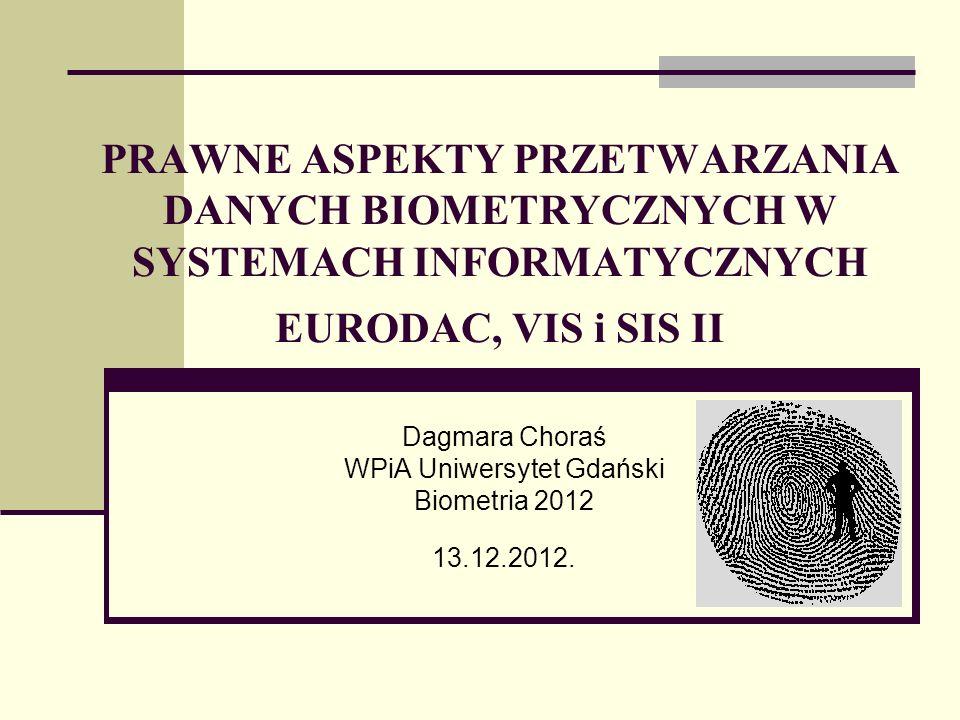 Dagmara Choraś WPiA Uniwersytet Gdański Biometria 2012 13.12.2012.