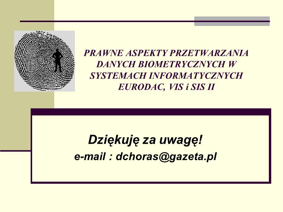 Dziękuję za uwagę! e-mail : dchoras@gazeta.pl