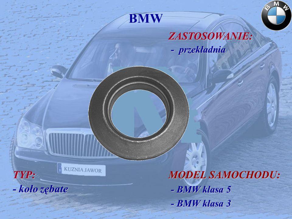 BMW TYP: - koło zębate MODEL SAMOCHODU: ZASTOSOWANIE: - przekładnia