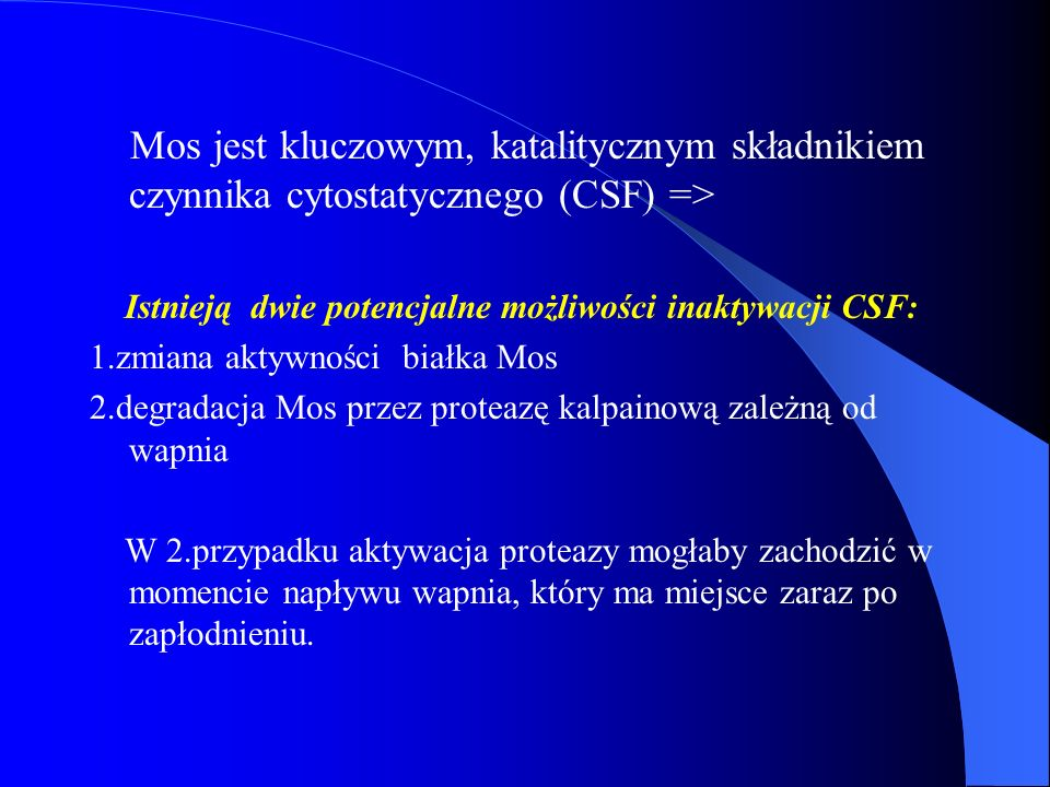 Mos jest kluczowym, katalitycznym składnikiem czynnika cytostatycznego (CSF) =>