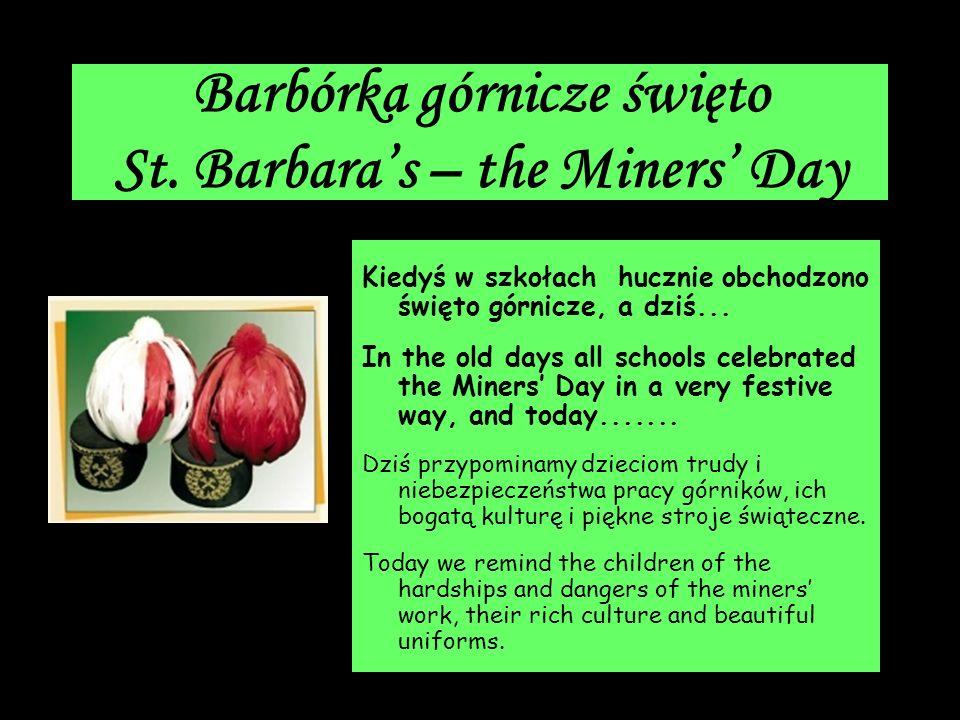 Barbórka górnicze święto St. Barbara's – the Miners' Day