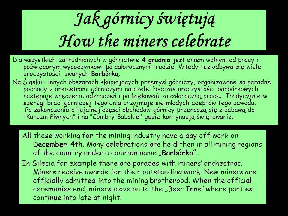Jak górnicy świętują How the miners celebrate