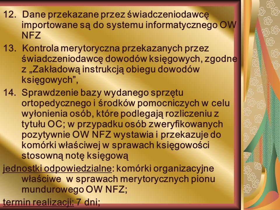 12. Dane przekazane przez świadczeniodawcę importowane są do systemu informatycznego OW NFZ
