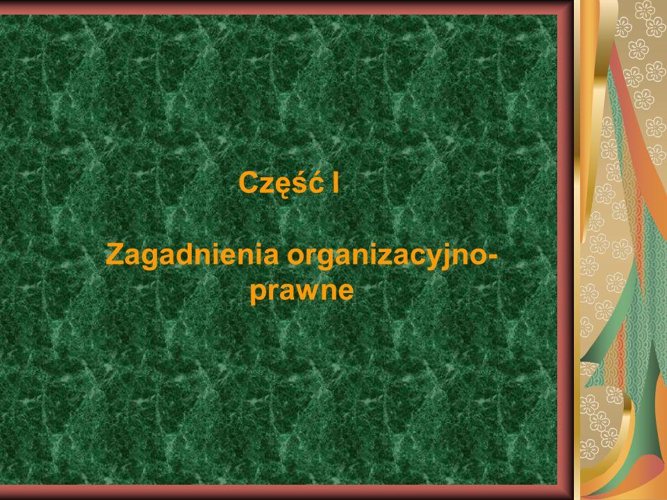 Część I Zagadnienia organizacyjno-prawne