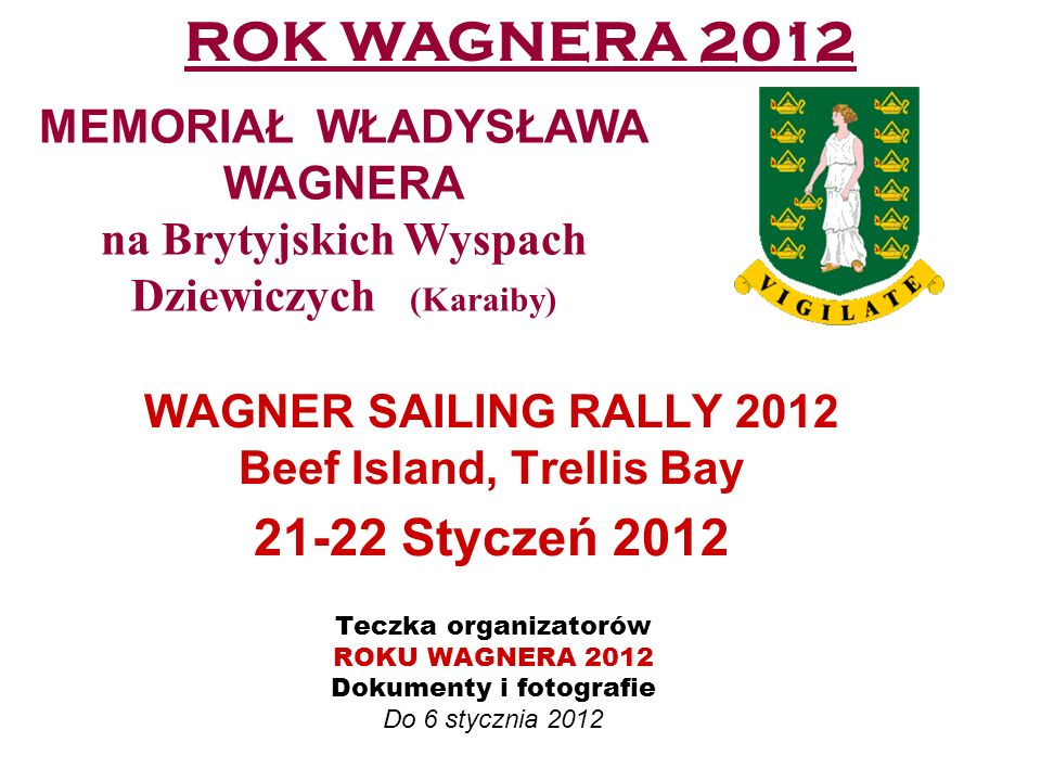 WAGNER SAILING RALLY 2012 Beef Island, Trellis Bay 21-22 Styczeń 2012
