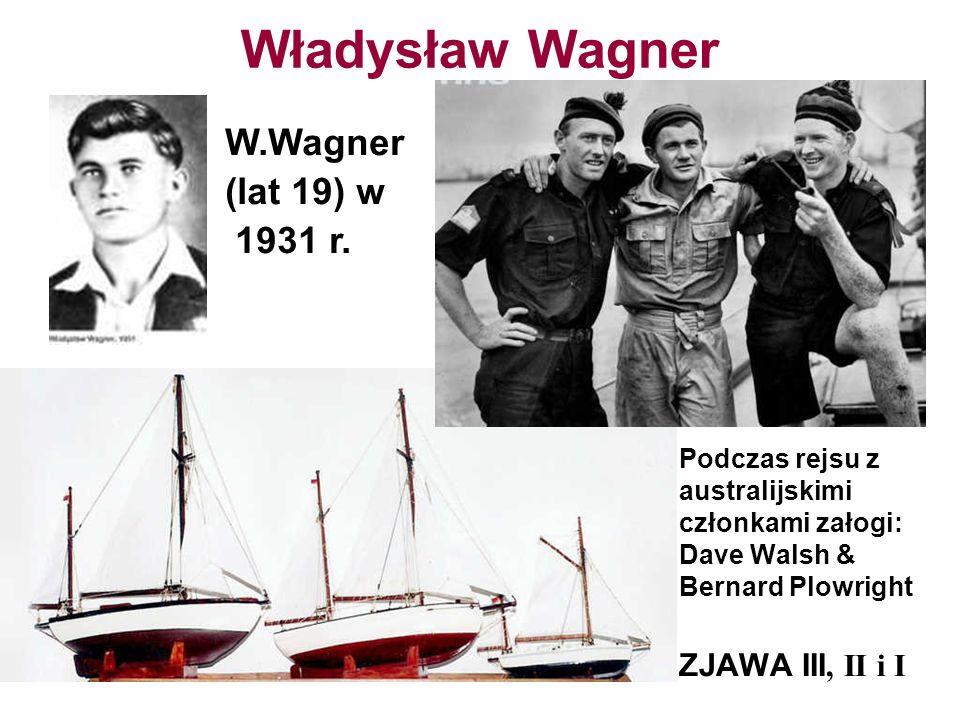 Władysław Wagner W.Wagner (lat 19) w 1931 r. ZJAWA III, II i I