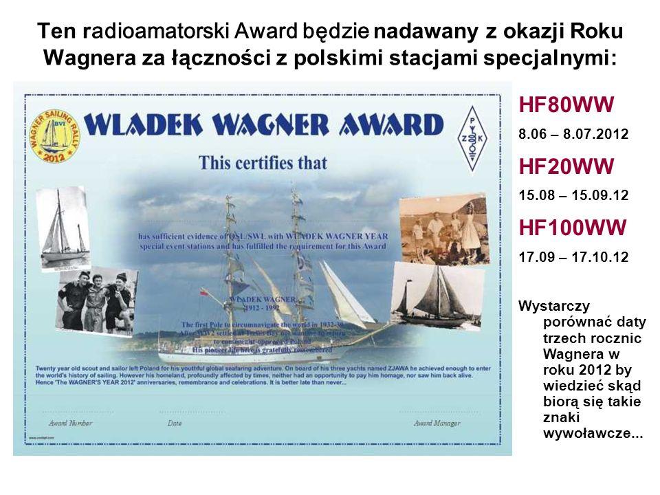 Ten radioamatorski Award będzie nadawany z okazji Roku Wagnera za łączności z polskimi stacjami specjalnymi: