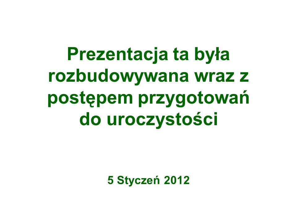 Prezentacja ta była rozbudowywana wraz z postępem przygotowań do uroczystości 5 Styczeń 2012