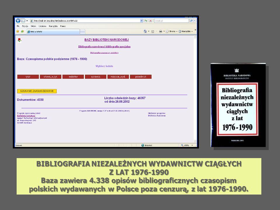 BIBLIOGRAFIA NIEZALEŻNYCH WYDAWNICTW CIĄGŁYCH Z LAT 1976-1990