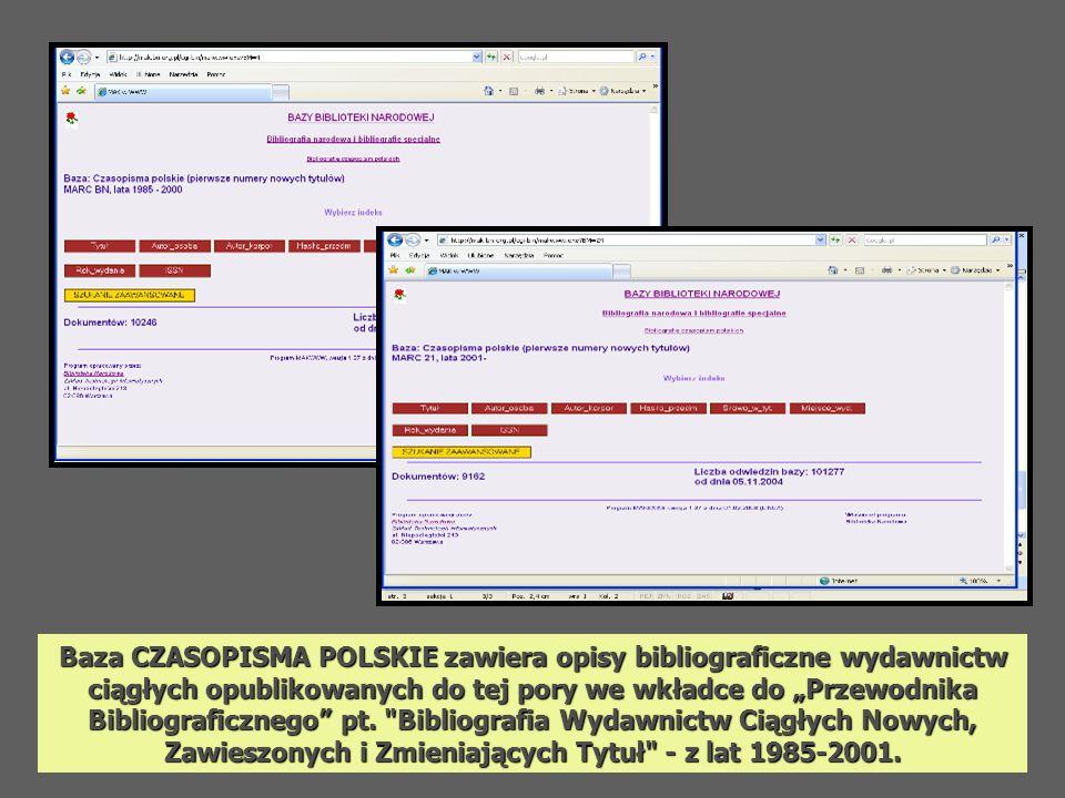"""Baza CZASOPISMA POLSKIE zawiera opisy bibliograficzne wydawnictw ciągłych opublikowanych do tej pory we wkładce do """"Przewodnika Bibliograficznego pt."""