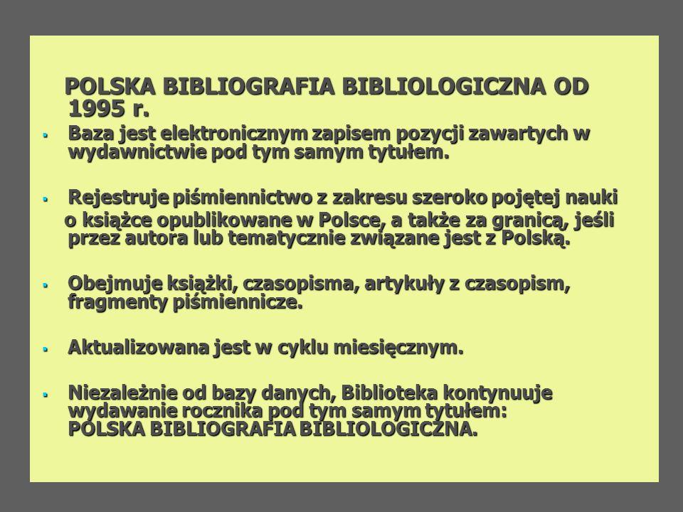 POLSKA BIBLIOGRAFIA BIBLIOLOGICZNA OD 1995 r.