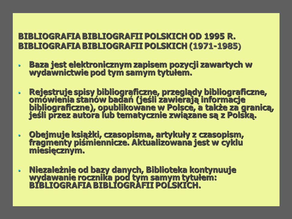 BIBLIOGRAFIA BIBLIOGRAFII POLSKICH OD 1995 R.