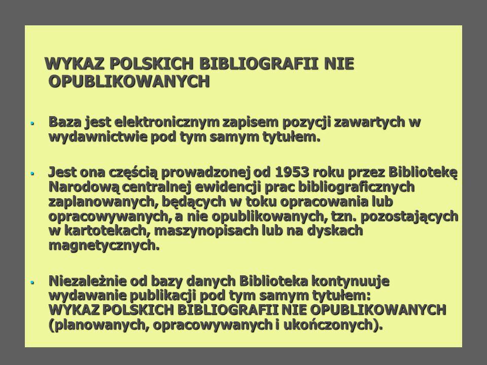 WYKAZ POLSKICH BIBLIOGRAFII NIE OPUBLIKOWANYCH