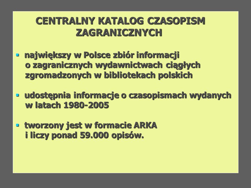 CENTRALNY KATALOG CZASOPISM ZAGRANICZNYCH