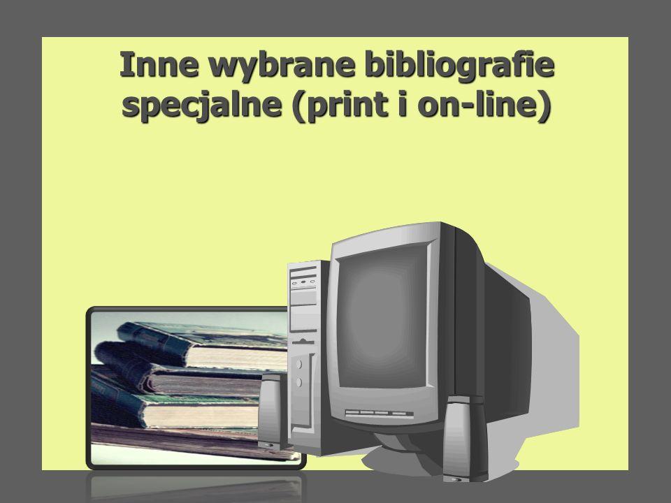 Inne wybrane bibliografie specjalne (print i on-line)
