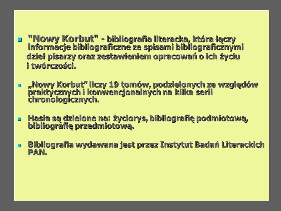 Nowy Korbut - bibliografia literacka, która łączy informacje bibliograficzne ze spisami bibliograficznymi