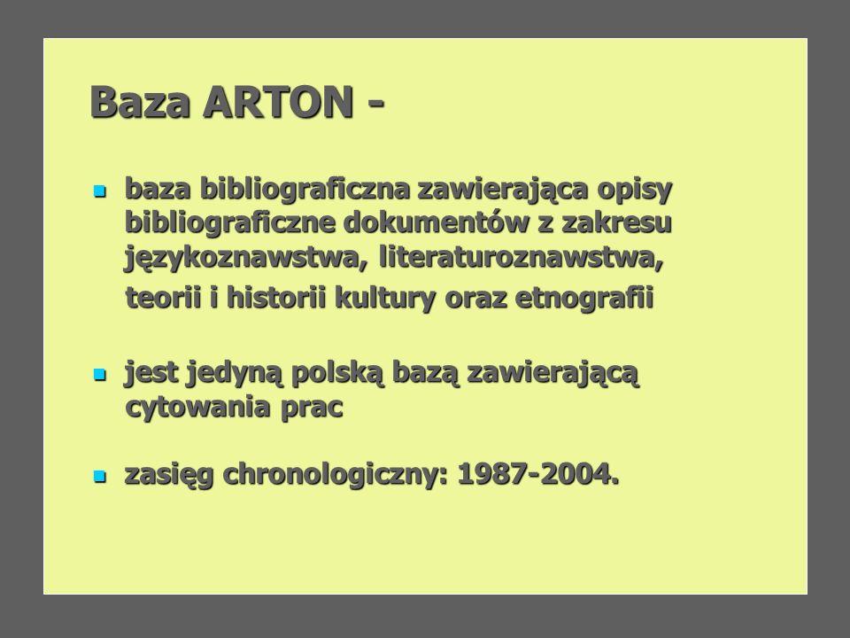 Baza ARTON -baza bibliograficzna zawierająca opisy bibliograficzne dokumentów z zakresu językoznawstwa, literaturoznawstwa,