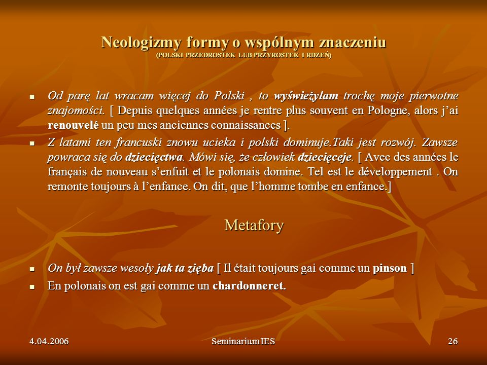 Neologizmy formy o wspólnym znaczeniu (POLSKI PRZEDROSTEK LUB PRZYROSTEK I RDZEŃ)
