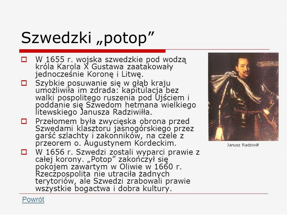 """Szwedzki """"potop W 1655 r. wojska szwedzkie pod wodzą króla Karola X Gustawa zaatakowały jednocześnie Koronę i Litwę."""