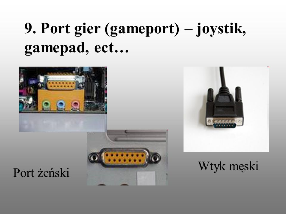 9. Port gier (gameport) – joystik, gamepad, ect…