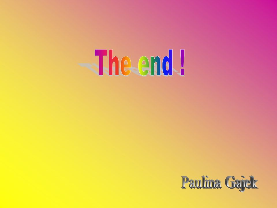 The end ! Paulina Gajek