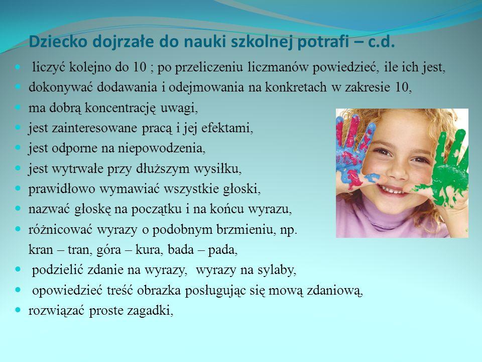 Dziecko dojrzałe do nauki szkolnej potrafi – c.d.