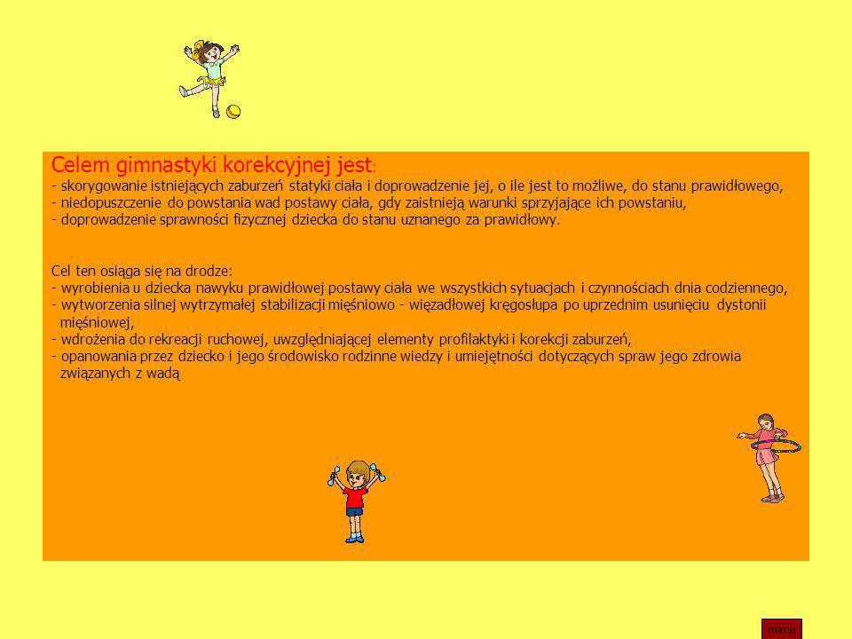 Celem gimnastyki korekcyjnej jest: