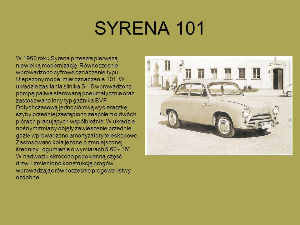 SYRENA 101 W 1960 roku Syrena przeszła pierwszą niewielką modernizację. Równocześnie wprowadzono cyfrowe oznaczenie typu.