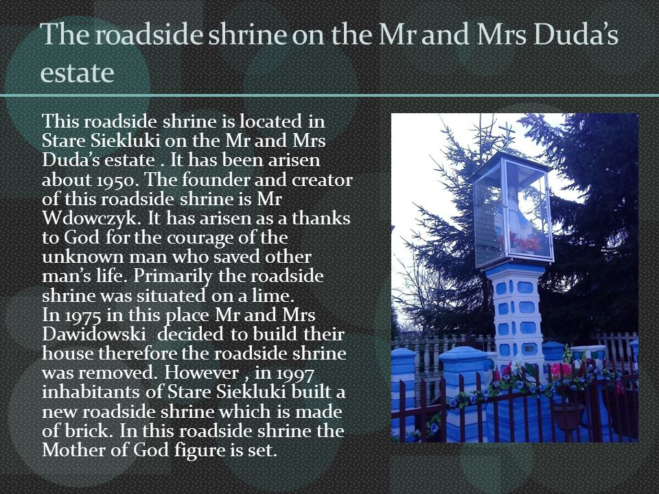 The roadside shrine on the Mr and Mrs Duda's estate