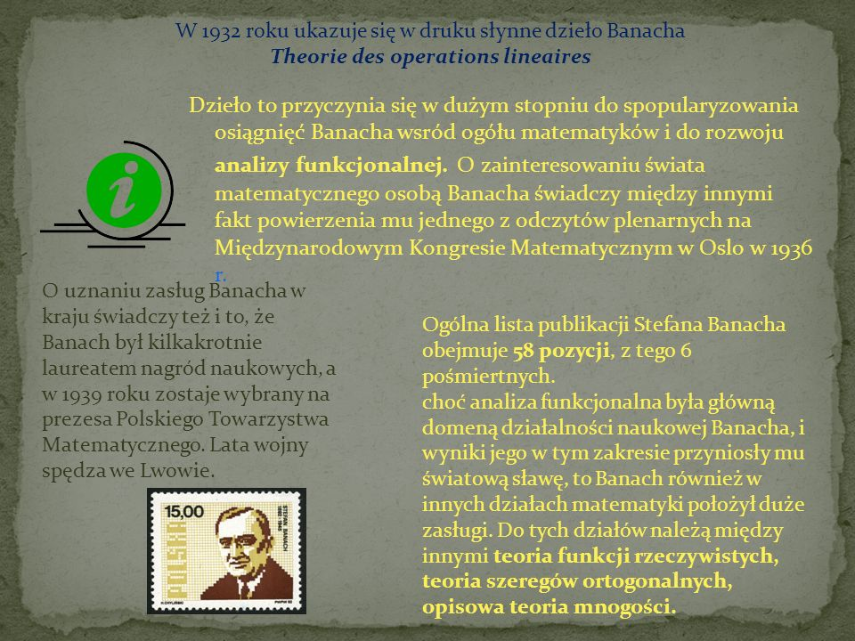 W 1932 roku ukazuje się w druku słynne dzieło Banacha