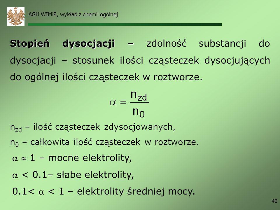 < 0.1– słabe elektrolity,