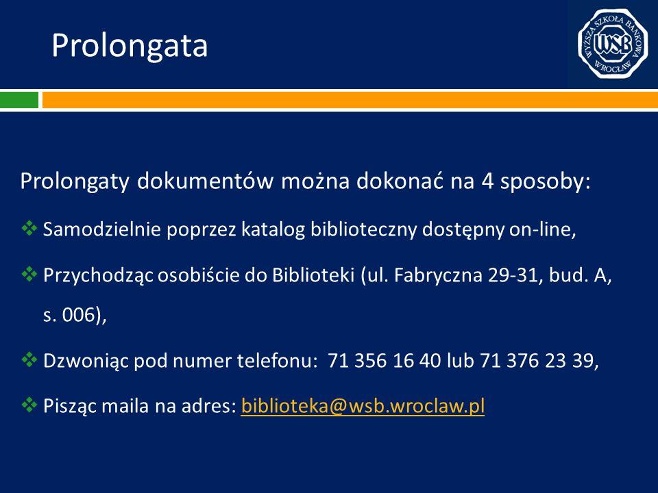 Prolongata Prolongaty dokumentów można dokonać na 4 sposoby: