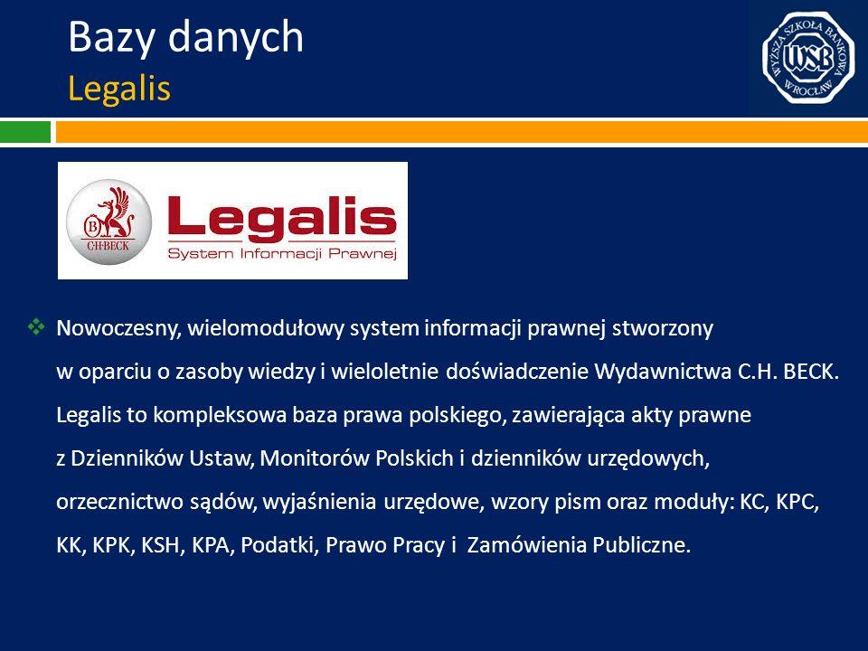 Bazy danych Legalis Nowoczesny, wielomodułowy system informacji prawnej stworzony.