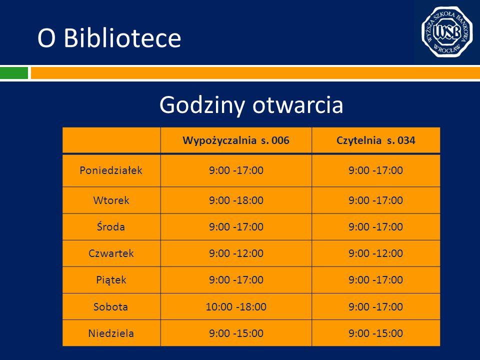 O Bibliotece Godziny otwarcia Wypożyczalnia s. 006 Czytelnia s. 034