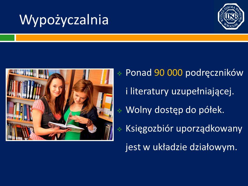 Wypożyczalnia Ponad 90 000 podręczników i literatury uzupełniającej.
