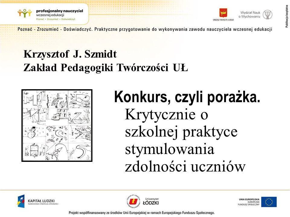 Krzysztof J. Szmidt Zakład Pedagogiki Twórczości UŁ.