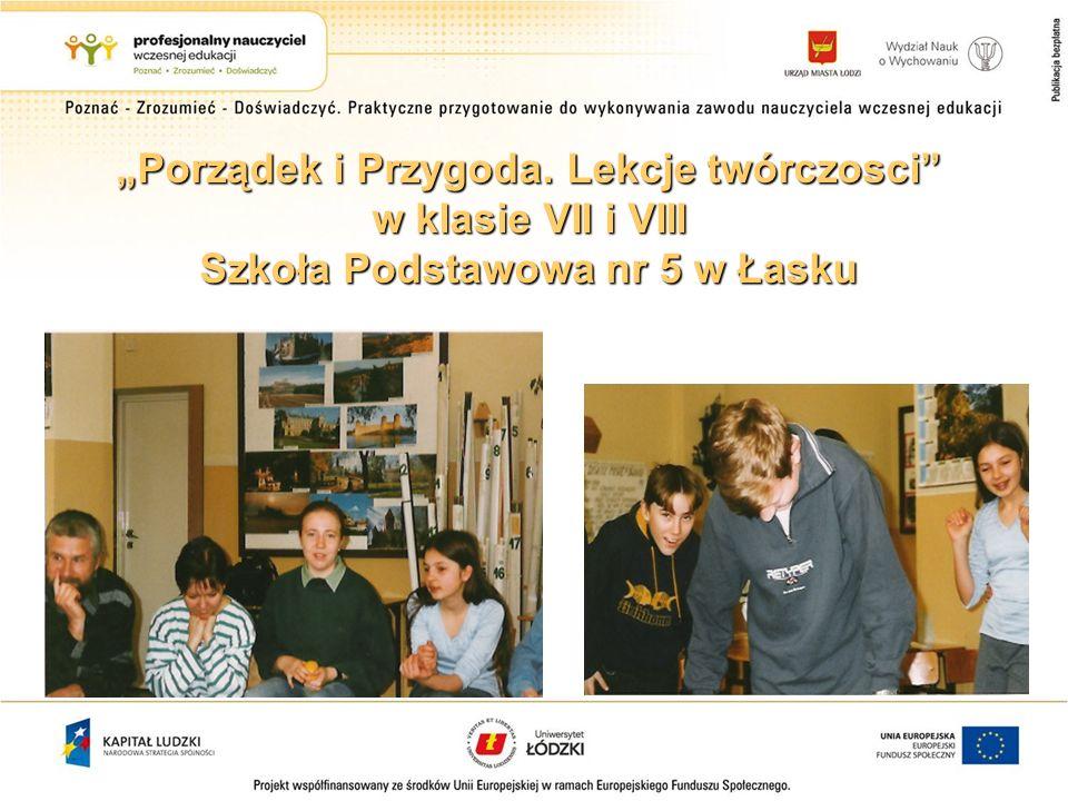 """""""Porządek i Przygoda. Lekcje twórczosci w klasie VII i VIII Szkoła Podstawowa nr 5 w Łasku"""